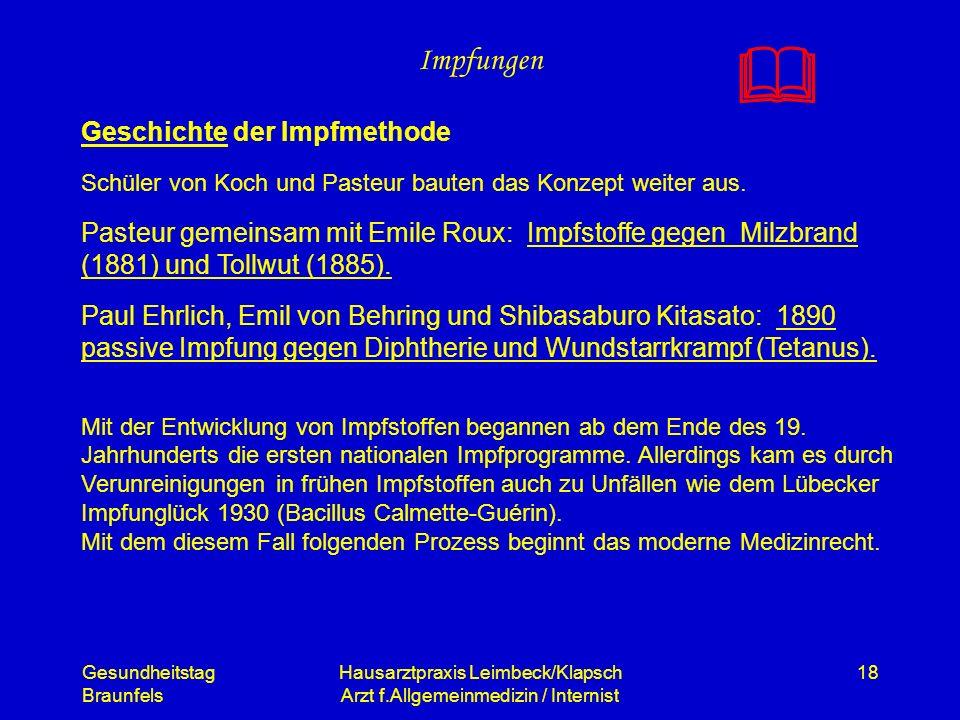 Gesundheitstag Braunfels Hausarztpraxis Leimbeck/Klapsch Arzt f.Allgemeinmedizin / Internist 18 Impfungen Geschichte der Impfmethode Schüler von Koch