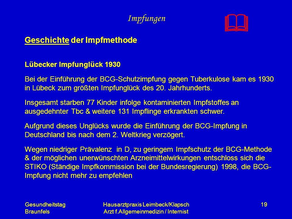 Gesundheitstag Braunfels Hausarztpraxis Leimbeck/Klapsch Arzt f.Allgemeinmedizin / Internist 19 Impfungen Geschichte der Impfmethode Lübecker Impfungl
