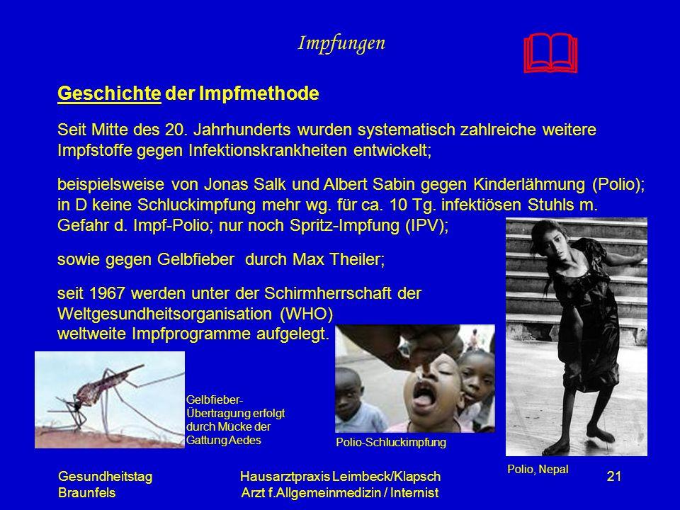 Gesundheitstag Braunfels Hausarztpraxis Leimbeck/Klapsch Arzt f.Allgemeinmedizin / Internist 21 Impfungen Geschichte der Impfmethode Seit Mitte des 20
