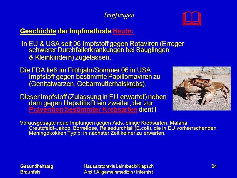 Gesundheitstag Braunfels Hausarztpraxis Leimbeck/Klapsch Arzt f.Allgemeinmedizin / Internist 24 Impfungen Geschichte der Impfmethode Heute: In EU & US