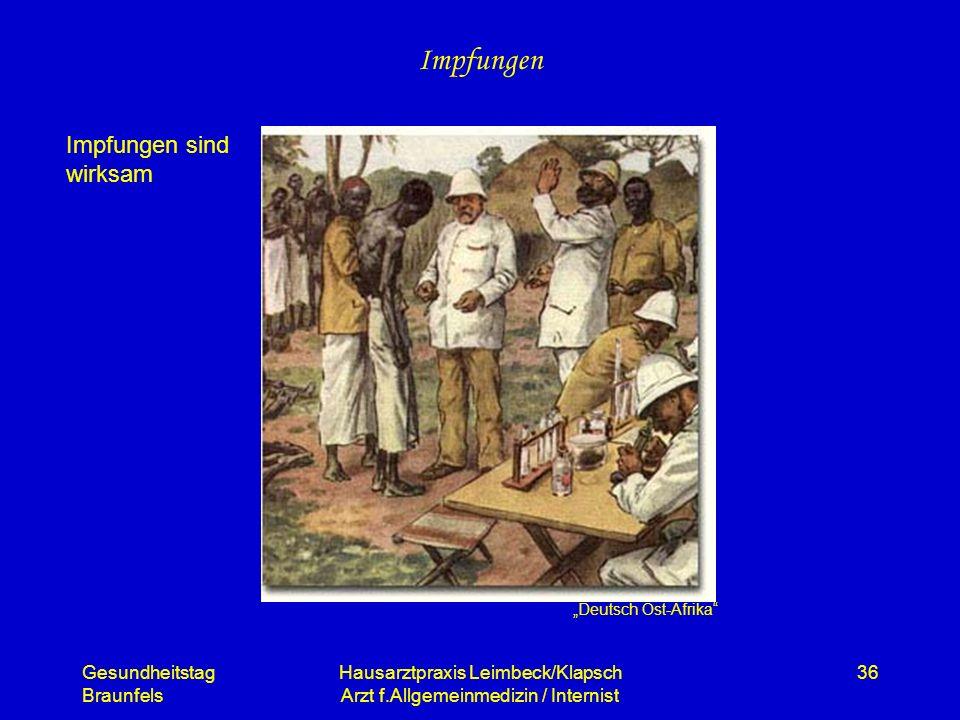 Gesundheitstag Braunfels Hausarztpraxis Leimbeck/Klapsch Arzt f.Allgemeinmedizin / Internist 36 Impfungen Deutsch Ost-Afrika Impfungen sind wirksam