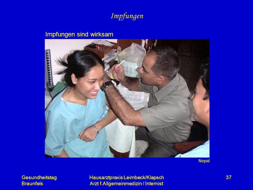 Gesundheitstag Braunfels Hausarztpraxis Leimbeck/Klapsch Arzt f.Allgemeinmedizin / Internist 37 Impfungen Nepal Impfungen sind wirksam
