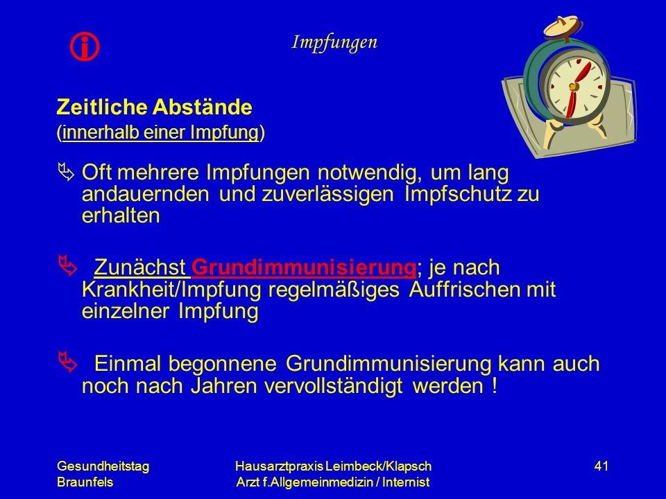 Gesundheitstag Braunfels Hausarztpraxis Leimbeck/Klapsch Arzt f.Allgemeinmedizin / Internist 41 Impfungen Zeitliche Abstände (innerhalb einer Impfung)