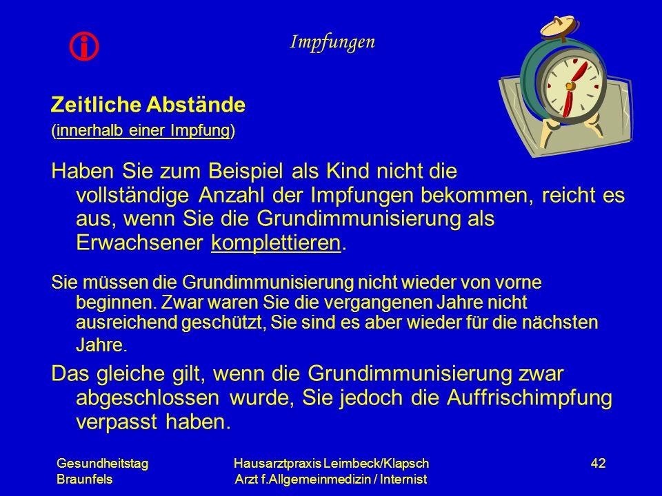 Gesundheitstag Braunfels Hausarztpraxis Leimbeck/Klapsch Arzt f.Allgemeinmedizin / Internist 42 Impfungen Zeitliche Abstände (innerhalb einer Impfung)