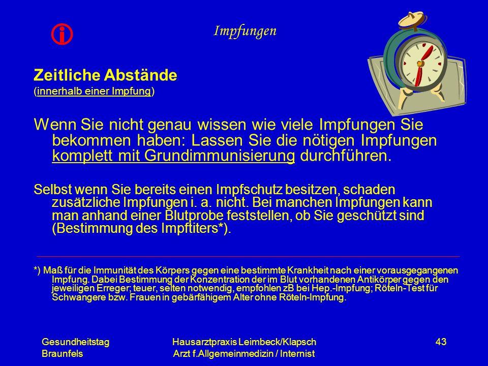 Gesundheitstag Braunfels Hausarztpraxis Leimbeck/Klapsch Arzt f.Allgemeinmedizin / Internist 43 Impfungen Zeitliche Abstände (innerhalb einer Impfung)