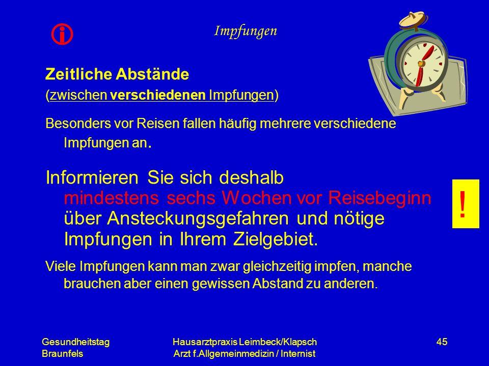 Gesundheitstag Braunfels Hausarztpraxis Leimbeck/Klapsch Arzt f.Allgemeinmedizin / Internist 45 Impfungen Zeitliche Abstände (zwischen verschiedenen I