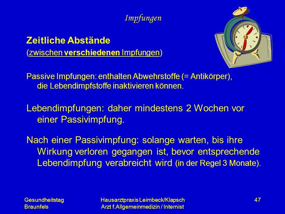 Gesundheitstag Braunfels Hausarztpraxis Leimbeck/Klapsch Arzt f.Allgemeinmedizin / Internist 47 Impfungen Zeitliche Abstände (zwischen verschiedenen I