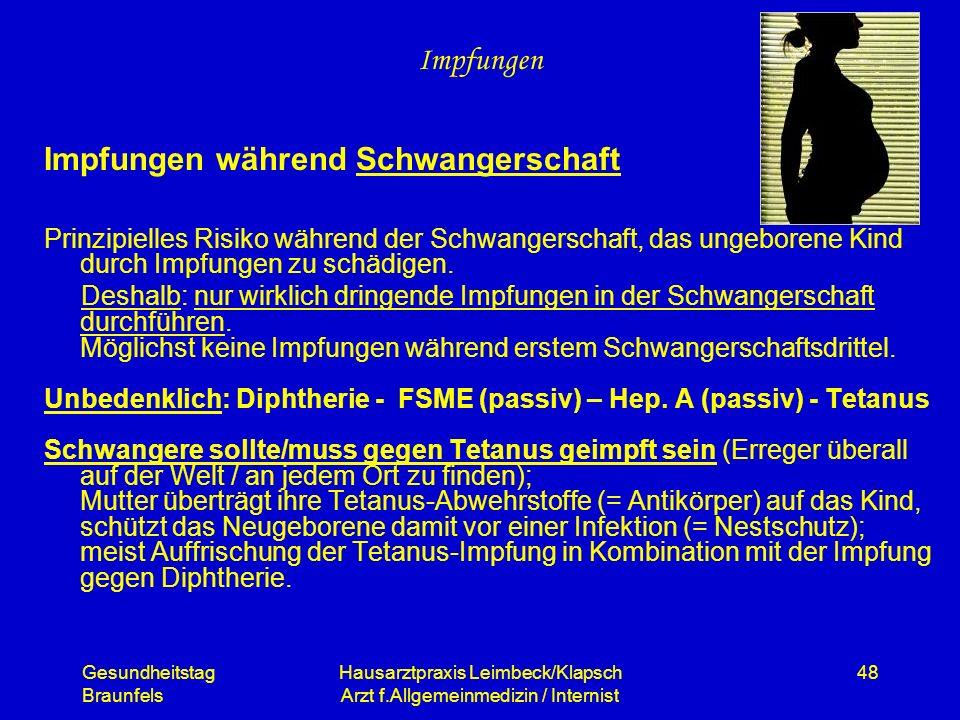 Gesundheitstag Braunfels Hausarztpraxis Leimbeck/Klapsch Arzt f.Allgemeinmedizin / Internist 48 Impfungen Impfungen während Schwangerschaft Prinzipiel