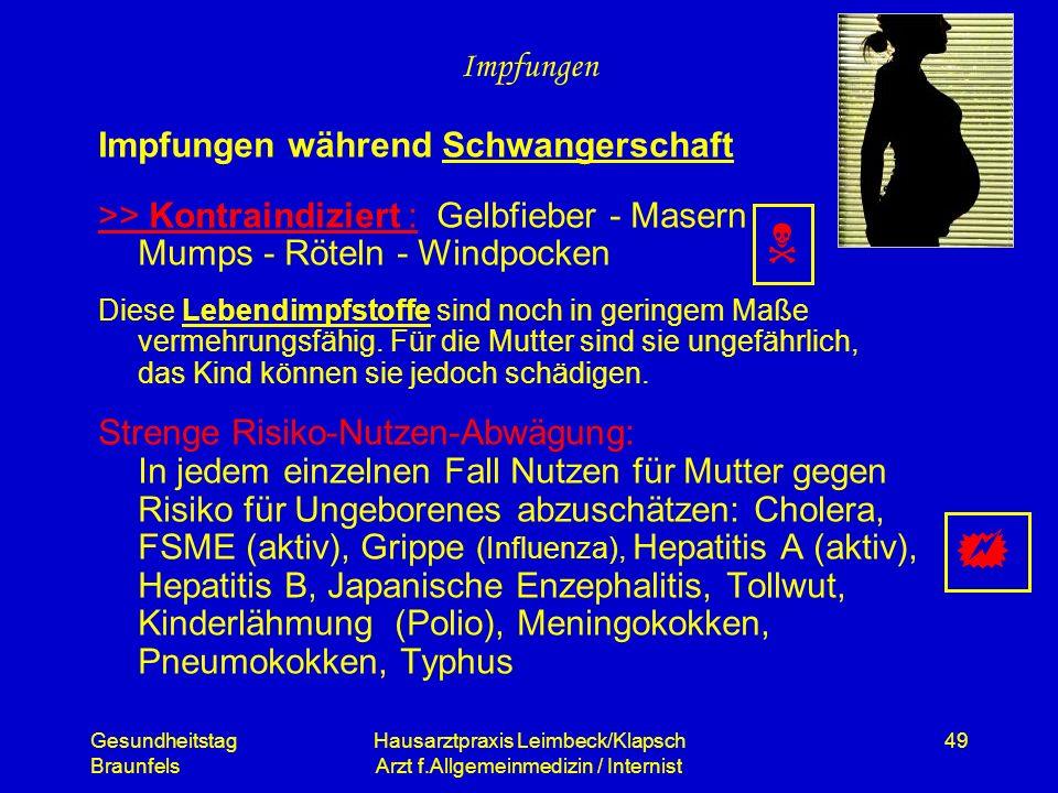Gesundheitstag Braunfels Hausarztpraxis Leimbeck/Klapsch Arzt f.Allgemeinmedizin / Internist 49 Impfungen Impfungen während Schwangerschaft >> Kontrai