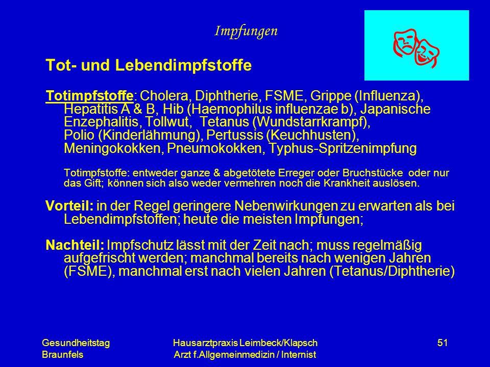 Gesundheitstag Braunfels Hausarztpraxis Leimbeck/Klapsch Arzt f.Allgemeinmedizin / Internist 51 Impfungen Tot- und Lebendimpfstoffe Totimpfstoffe: Cho