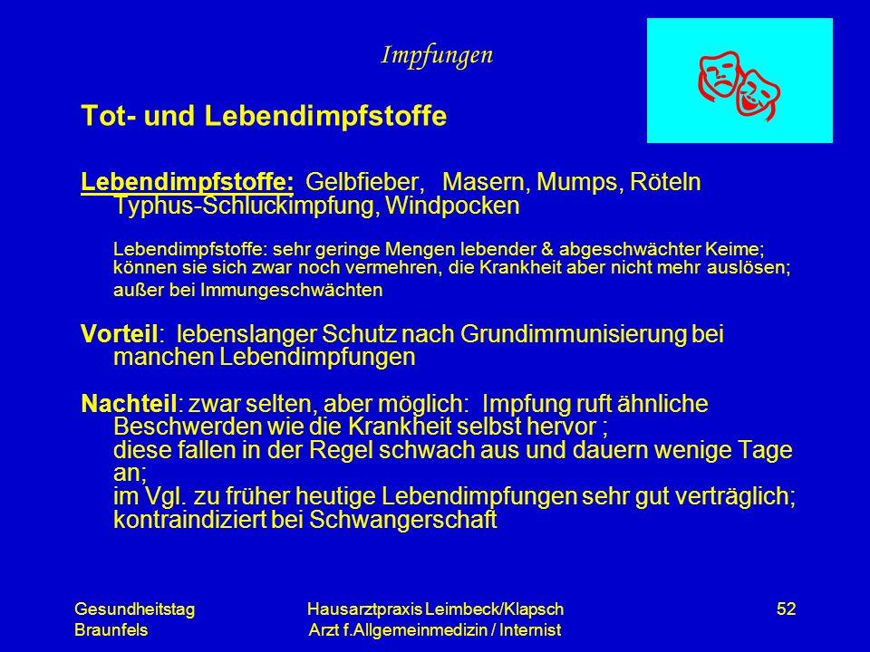 Gesundheitstag Braunfels Hausarztpraxis Leimbeck/Klapsch Arzt f.Allgemeinmedizin / Internist 52 Impfungen Tot- und Lebendimpfstoffe Lebendimpfstoffe: