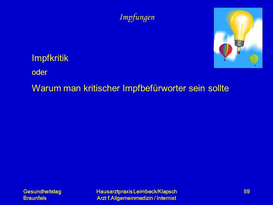 Gesundheitstag Braunfels Hausarztpraxis Leimbeck/Klapsch Arzt f.Allgemeinmedizin / Internist 59 Impfungen Impfkritik oder Warum man kritischer Impfbef