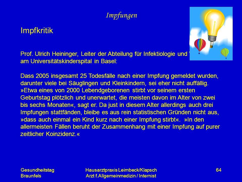 Gesundheitstag Braunfels Hausarztpraxis Leimbeck/Klapsch Arzt f.Allgemeinmedizin / Internist 64 Impfungen Prof. Ulrich Heininger, Leiter der Abteilung