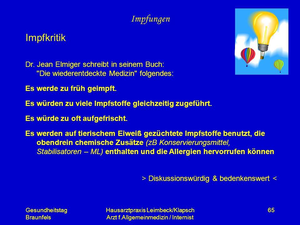 Gesundheitstag Braunfels Hausarztpraxis Leimbeck/Klapsch Arzt f.Allgemeinmedizin / Internist 65 Impfungen Dr. Jean Elmiger schreibt in seinem Buch: