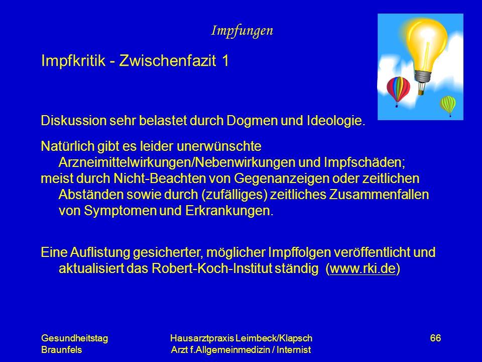 Gesundheitstag Braunfels Hausarztpraxis Leimbeck/Klapsch Arzt f.Allgemeinmedizin / Internist 66 Impfungen Diskussion sehr belastet durch Dogmen und Id