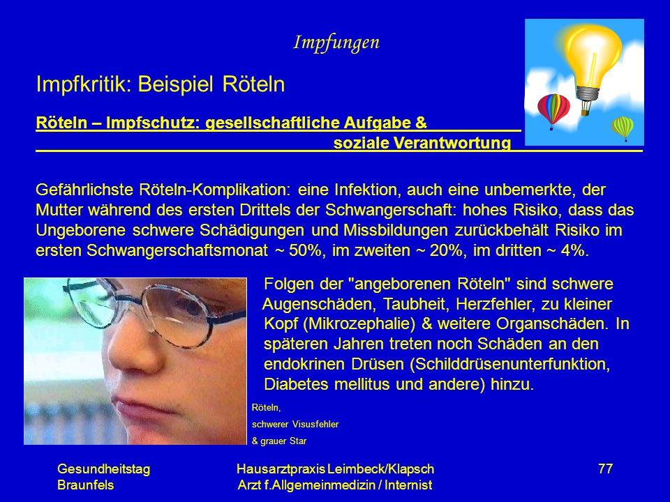 Gesundheitstag Braunfels Hausarztpraxis Leimbeck/Klapsch Arzt f.Allgemeinmedizin / Internist 77 Impfungen Impfkritik: Beispiel Röteln Röteln – Impfsch