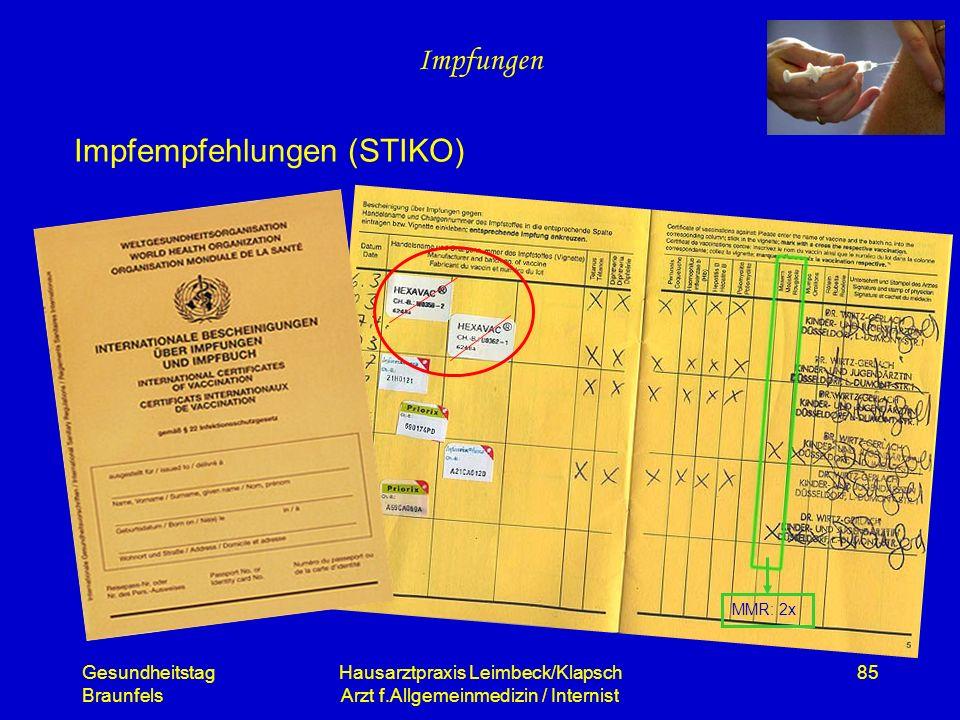 Gesundheitstag Braunfels Hausarztpraxis Leimbeck/Klapsch Arzt f.Allgemeinmedizin / Internist 85 Impfungen (k)eine Zukunftsvision ? Impfempfehlungen (S