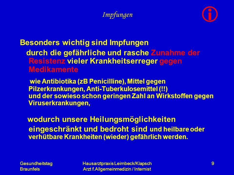 Gesundheitstag Braunfels Hausarztpraxis Leimbeck/Klapsch Arzt f.Allgemeinmedizin / Internist 9 Impfungen Besonders wichtig sind Impfungen durch die ge