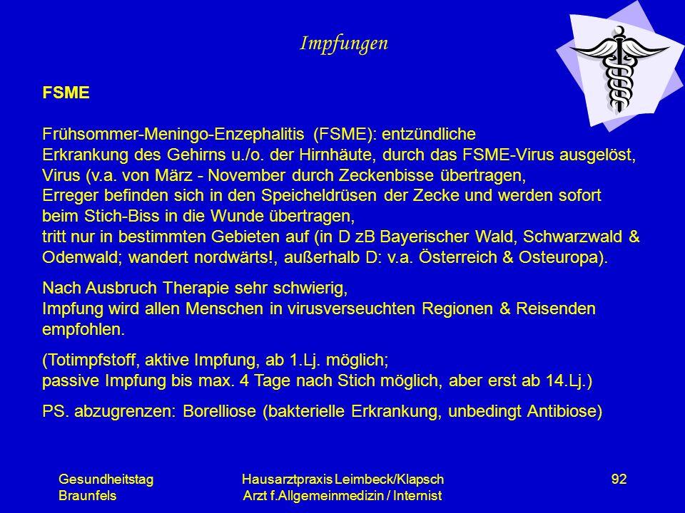 Gesundheitstag Braunfels Hausarztpraxis Leimbeck/Klapsch Arzt f.Allgemeinmedizin / Internist 92 Impfungen FSME Frühsommer-Meningo-Enzephalitis (FSME):