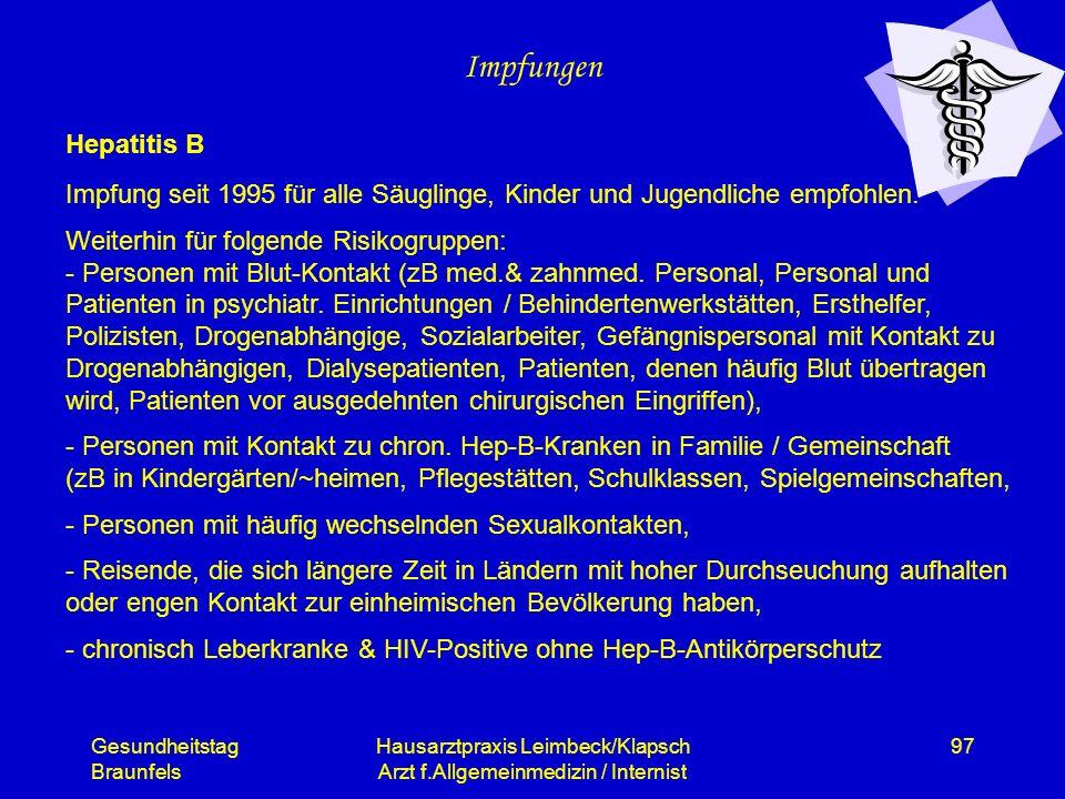 Gesundheitstag Braunfels Hausarztpraxis Leimbeck/Klapsch Arzt f.Allgemeinmedizin / Internist 97 Impfungen Hepatitis B Impfung seit 1995 für alle Säugl
