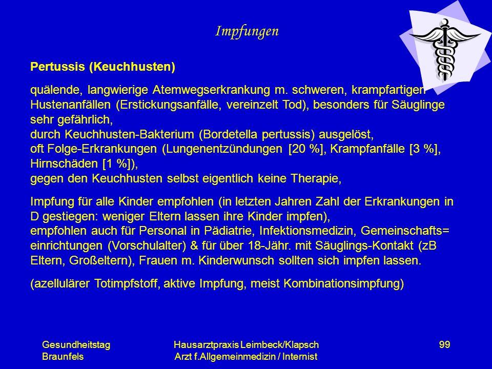 Gesundheitstag Braunfels Hausarztpraxis Leimbeck/Klapsch Arzt f.Allgemeinmedizin / Internist 99 Impfungen Pertussis (Keuchhusten) quälende, langwierig