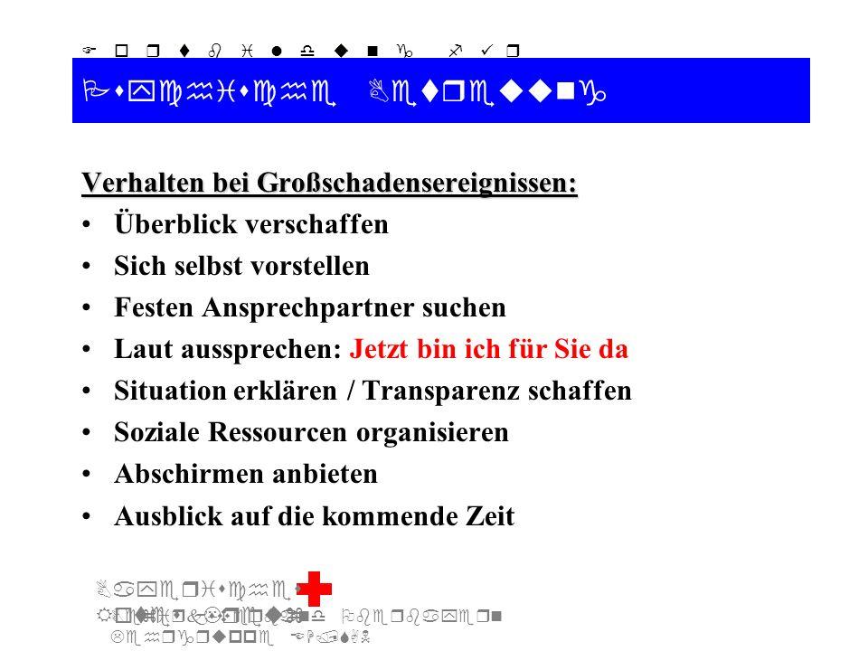 Bezirksverband Oberbayern Lehrgruppe EH/SAN F o r t b i l d u n g f ü r d i e A u s b i l d e r S A N Bayerisches Rotes Kreuz Psychische Betreuung Ver