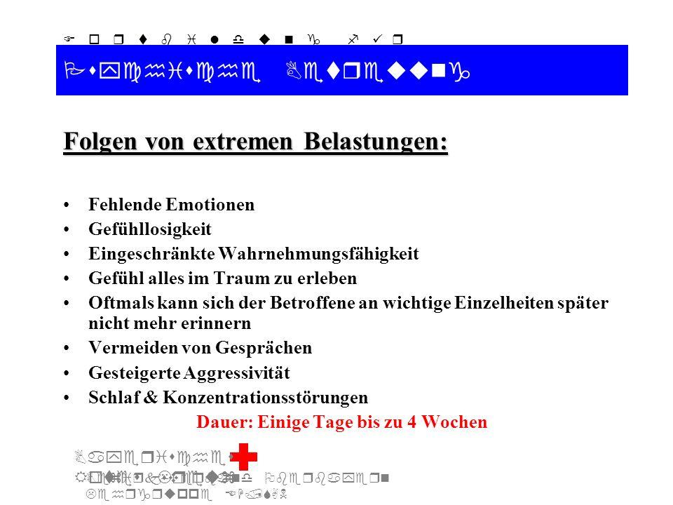 Bezirksverband Oberbayern Lehrgruppe EH/SAN F o r t b i l d u n g f ü r d i e A u s b i l d e r S A N Bayerisches Rotes Kreuz Psychische Betreuung Fol