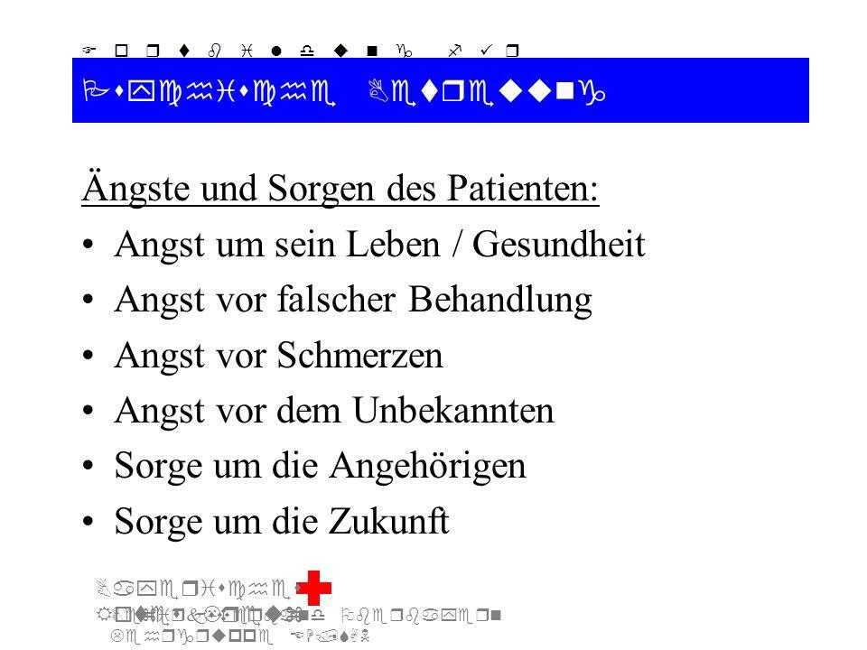 Bezirksverband Oberbayern Lehrgruppe EH/SAN F o r t b i l d u n g f ü r d i e A u s b i l d e r S A N Bayerisches Rotes Kreuz Psychische Betreuung Äng