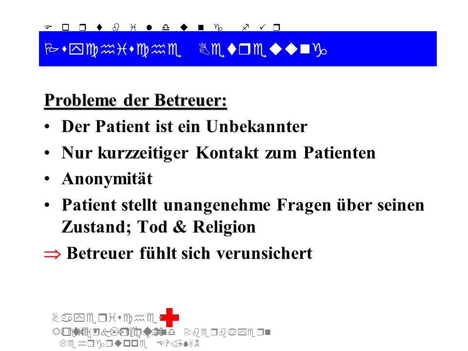 Bezirksverband Oberbayern Lehrgruppe EH/SAN F o r t b i l d u n g f ü r d i e A u s b i l d e r S A N Bayerisches Rotes Kreuz Psychische Betreuung Pro
