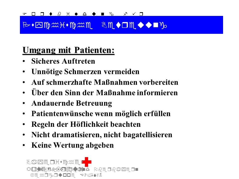 Bezirksverband Oberbayern Lehrgruppe EH/SAN F o r t b i l d u n g f ü r d i e A u s b i l d e r S A N Bayerisches Rotes Kreuz Psychische Betreuung Umgang mit Patienten: Sicheres Auftreten Unnötige Schmerzen vermeiden Auf schmerzhafte Maßnahmen vorbereiten Über den Sinn der Maßnahme informieren Andauernde Betreuung Patientenwünsche wenn möglich erfüllen Regeln der Höflichkeit beachten Nicht dramatisieren, nicht bagatellisieren Keine Wertung abgeben