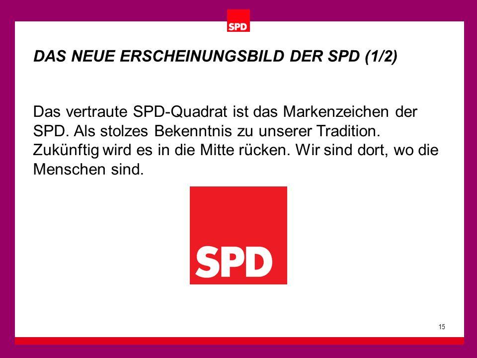 Das vertraute SPD-Quadrat ist das Markenzeichen der SPD. Als stolzes Bekenntnis zu unserer Tradition. Zukünftig wird es in die Mitte rücken. Wir sind