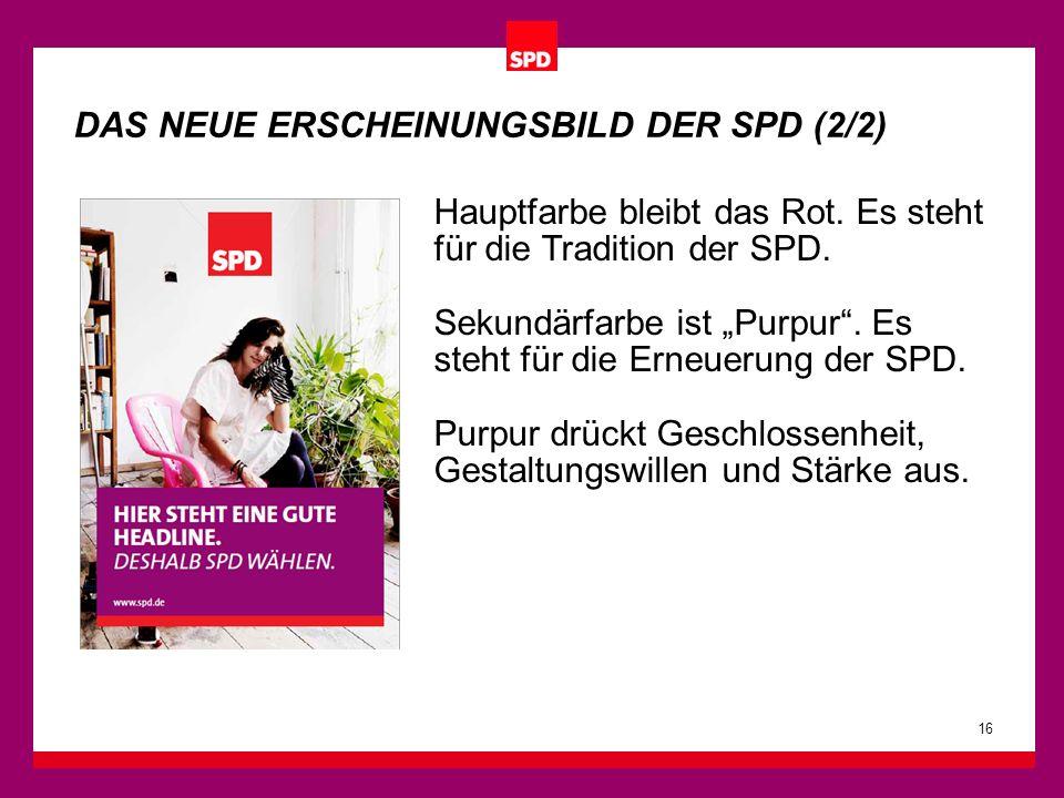 Hauptfarbe bleibt das Rot. Es steht für die Tradition der SPD.