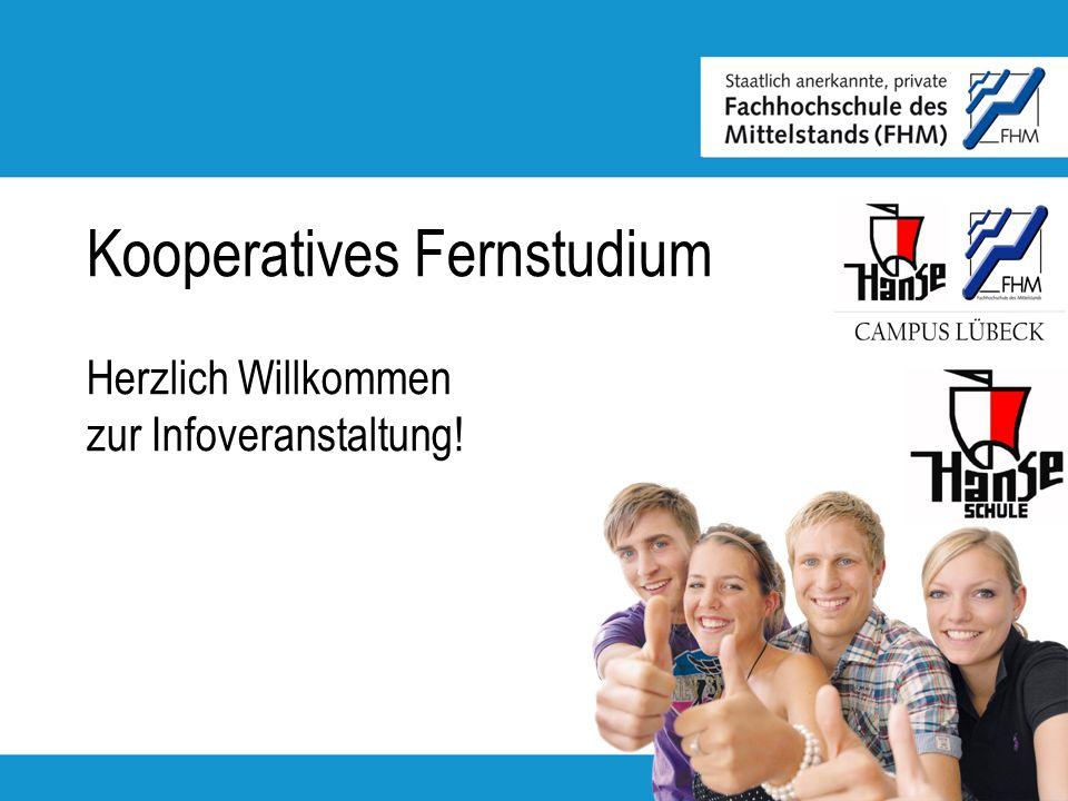 Kooperatives Fernstudium Herzlich Willkommen zur Infoveranstaltung!