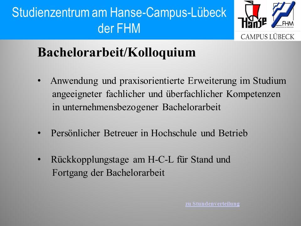 Bachelorarbeit/Kolloquium Anwendung und praxisorientierte Erweiterung im Studium angeeigneter fachlicher und überfachlicher Kompetenzen in unternehmen