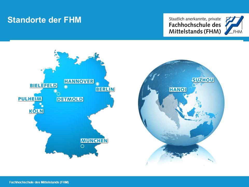 Fachhochschule des Mittelstands (FHM) Standorte der FHM