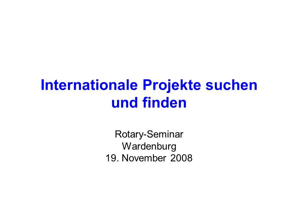 Internationale Projekte suchen und finden Rotary-Seminar Wardenburg 19. November 2008