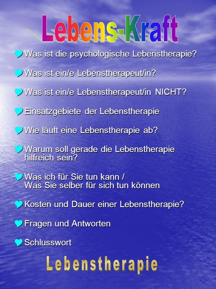 Was ist die psychologische Lebenstherapie? Was ist die psychologische Lebenstherapie? Was ist ein/e Lebenstherapeut/in? Was ist ein/e Lebenstherapeut/