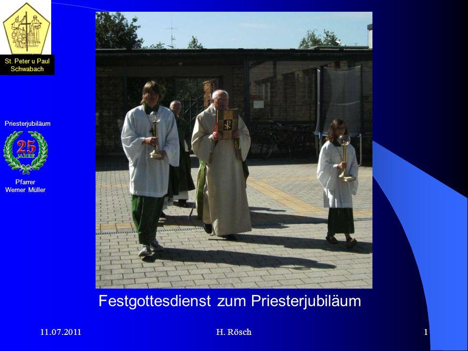 St. Peter u Paul Schwabach Pfarrer Werner Müller Priesterjubiläum 11.07.2011H. Rösch1 Festgottesdienst zum Priesterjubiläum