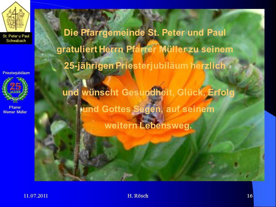 St. Peter u Paul Schwabach Pfarrer Werner Müller Priesterjubiläum 11.07.2011H. Rösch16 Die Pfarrgemeinde St. Peter und Paul gratuliert Herrn Pfarrer M