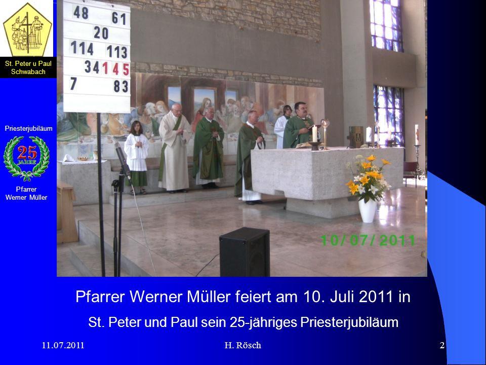 St. Peter u Paul Schwabach Pfarrer Werner Müller Priesterjubiläum 11.07.2011H. Rösch2 Pfarrer Werner Müller feiert am 10. Juli 2011 in St. Peter und P