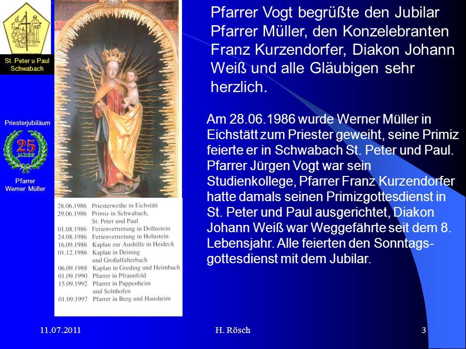 St. Peter u Paul Schwabach Pfarrer Werner Müller Priesterjubiläum 11.07.2011H. Rösch3 Pfarrer Vogt begrüßte den Jubilar Pfarrer Müller, den Konzelebra