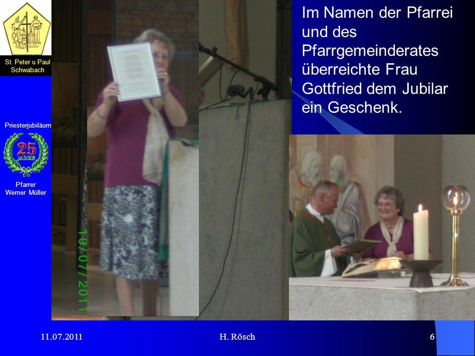 St. Peter u Paul Schwabach Pfarrer Werner Müller Priesterjubiläum 11.07.2011H. Rösch6 Im Namen der Pfarrei und des Pfarrgemeinderates überreichte Frau