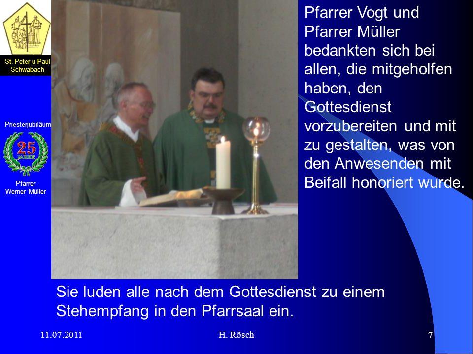 St. Peter u Paul Schwabach Pfarrer Werner Müller Priesterjubiläum 11.07.2011H. Rösch7 Pfarrer Vogt und Pfarrer Müller bedankten sich bei allen, die mi