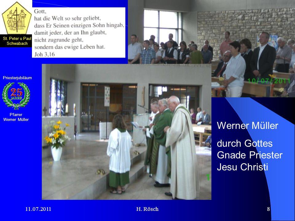 St. Peter u Paul Schwabach Pfarrer Werner Müller Priesterjubiläum 11.07.2011H. Rösch8 Werner Müller durch Gottes Gnade Priester Jesu Christi