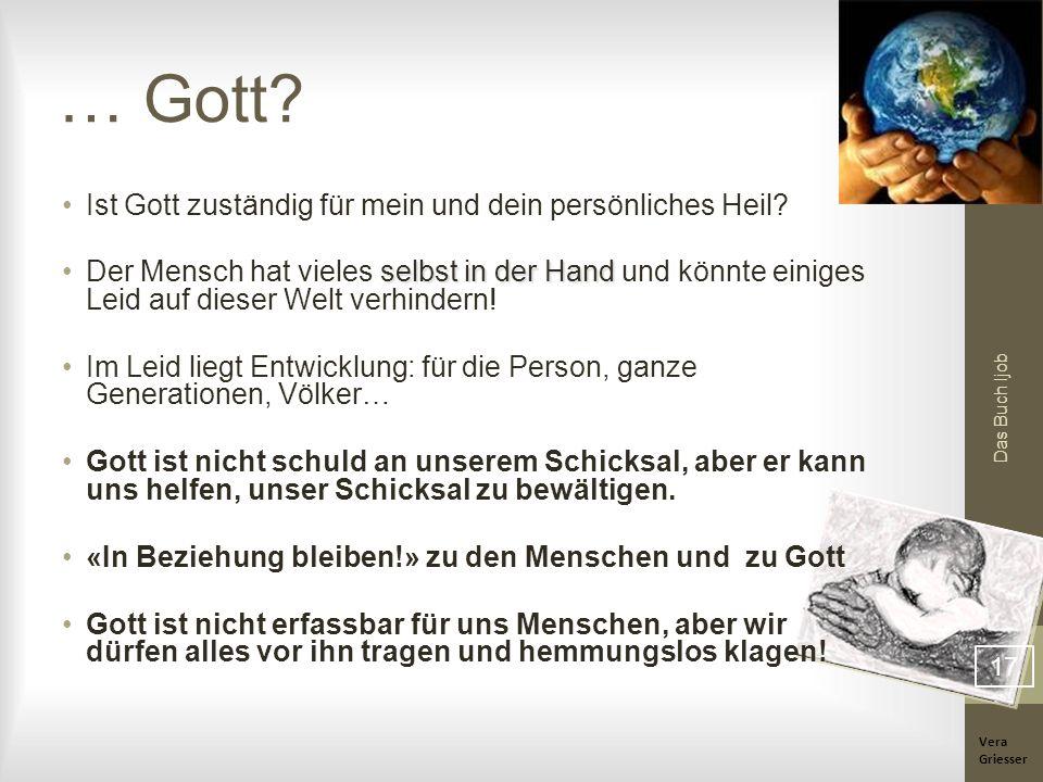 Vera Griesser Das Buch Ijob … Gott? Ist Gott zuständig für mein und dein persönliches Heil? selbst in der HandDer Mensch hat vieles selbst in der Hand