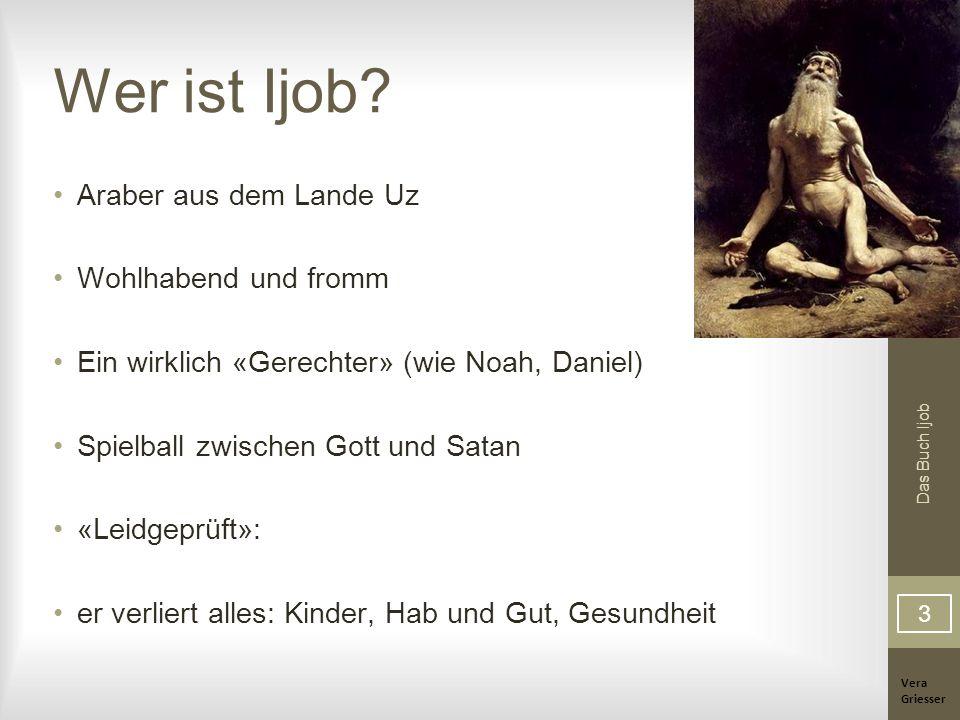 Vera Griesser Das Buch Ijob Gliederung Prolog: Schilderung der Situation Ijobs; Satans These und schliesslich die Wette Gottes mit dem Satan.