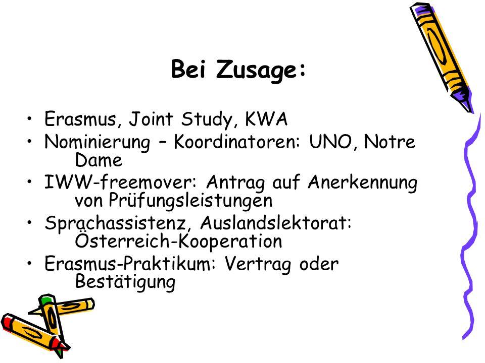 Bei Zusage: Erasmus, Joint Study, KWA Nominierung – Koordinatoren: UNO, Notre Dame IWW-freemover: Antrag auf Anerkennung von Prüfungsleistungen Sprach