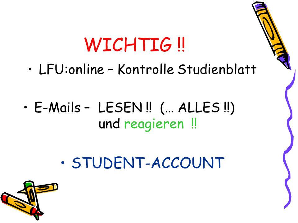 WICHTIG !! LFU:online – Kontrolle Studienblatt E-Mails – LESEN !! (… ALLES !!) und reagieren !! STUDENT-ACCOUNT