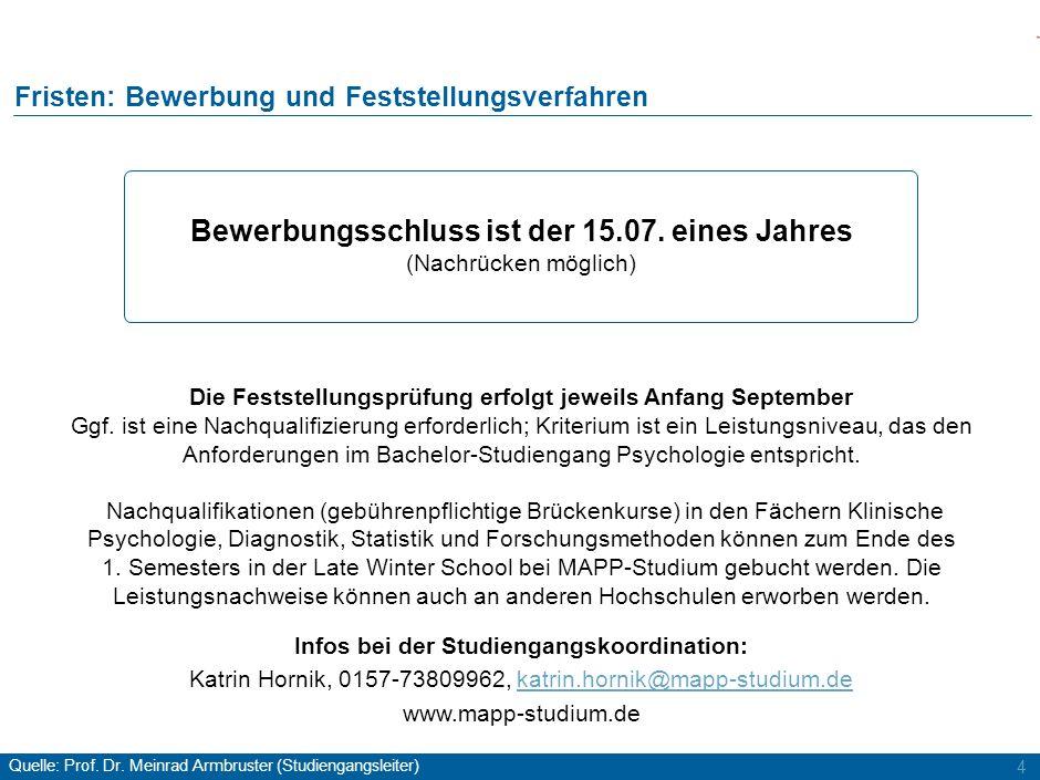 4 Fristen: Bewerbung und Feststellungsverfahren Bewerbungsschluss ist der 15.07.