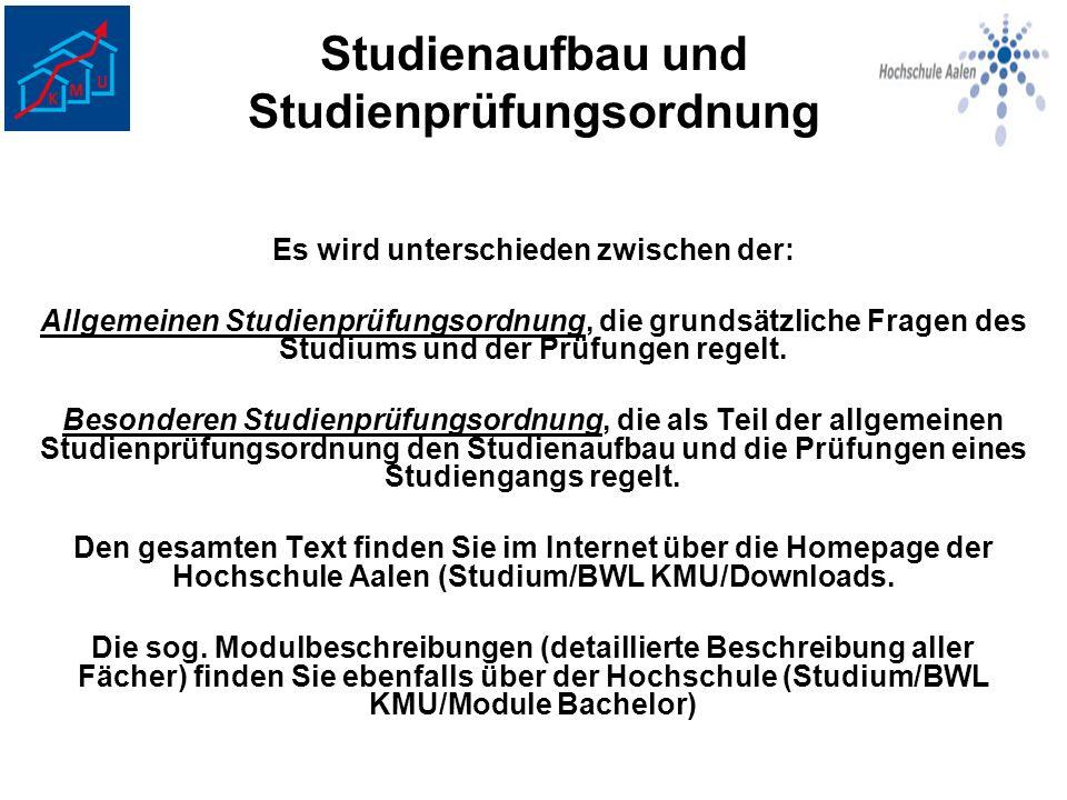 Studienaufbau und Studienprüfungsordnung Es wird unterschieden zwischen der: Allgemeinen Studienprüfungsordnung, die grundsätzliche Fragen des Studium